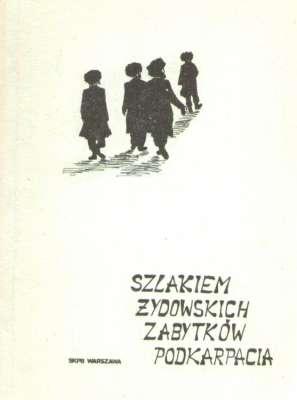 Znalezione obrazy dla zapytania Olszański Szlakiem żydowskich zabytków Podkarpacia